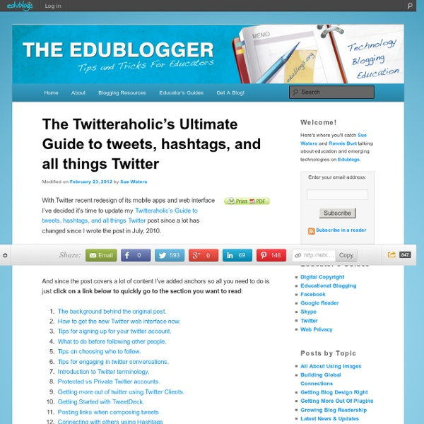 The Twitteraholic's Ultimate Guide to tweets, hashtags, and all things Twitter