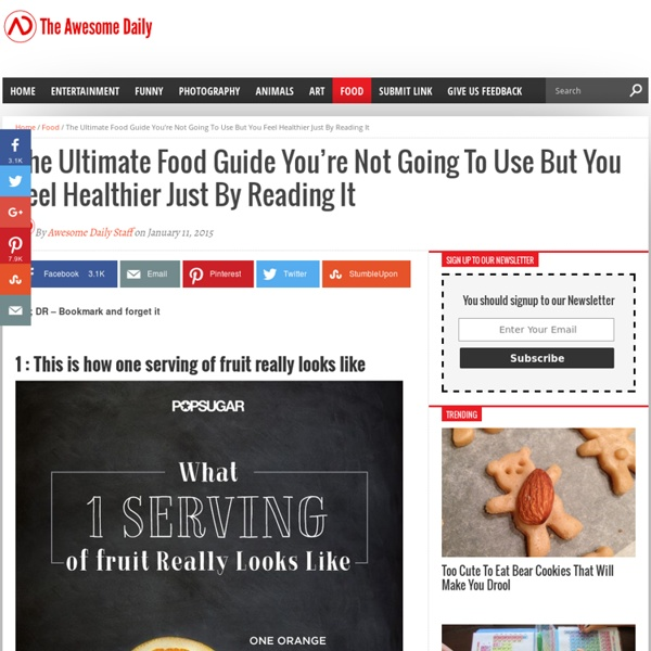 The Ultimate Food Guide You're Not Going To Use But You Feel Healthier Just By Reading It