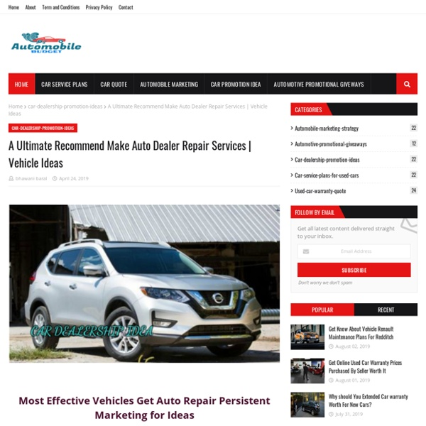 A Ultimate Recommend Make Auto Dealer Repair Services