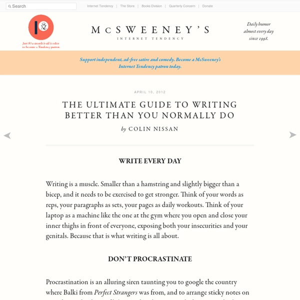 The Ultimate Guide to Writing Better Than You Normally Do.