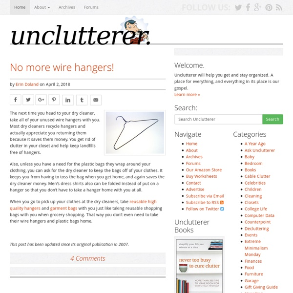 Unclutterer - Daily tips on how to organize your home and office.