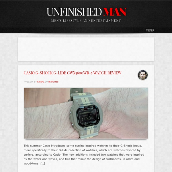 Unfinished Man — Mens Guide To Entertainment, Fitness, Fine Living, and Becoming A Finished Man