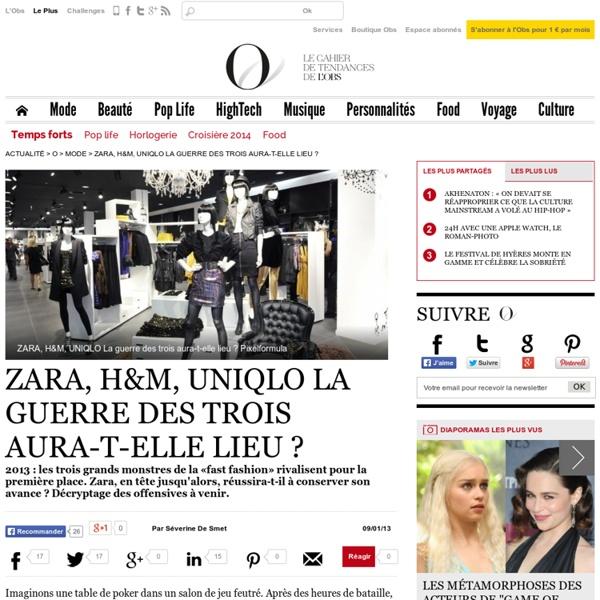 ZARA, H&M, UNIQLO La guerre des trois aura-t-elle lieu ? - 9 janvier 2013 - O - L'Obs