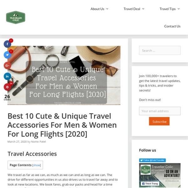 Best 10 Cute & Unique Travel Accessories For Men & Women For Long Flights [2020]