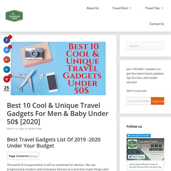Best 10 Cool & Unique Travel Gadgets For Men & Baby Under 50$ [2020]