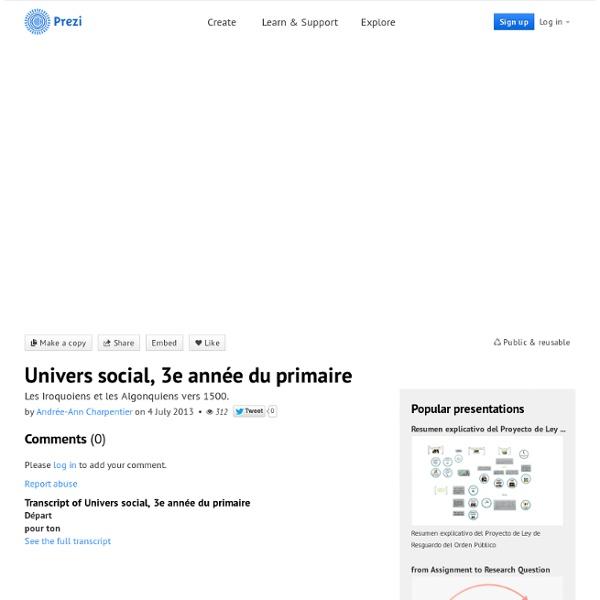 Univers social, 3e année du primaire by Andrée-Ann Charpentier on Prezi