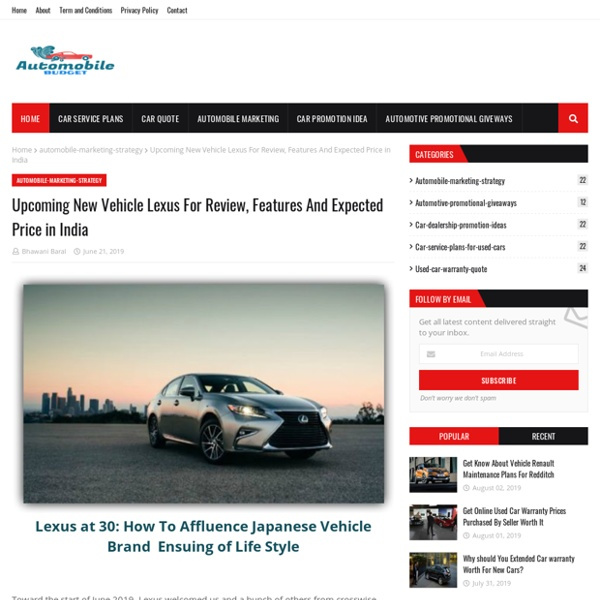 Upcoming New Vehicle Lexus For Review, Features And Expected Price in India