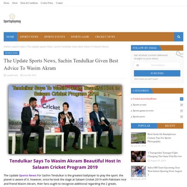 The Update Sports News, Sachin Tendulkar Given Best Advice To Wasim Akram