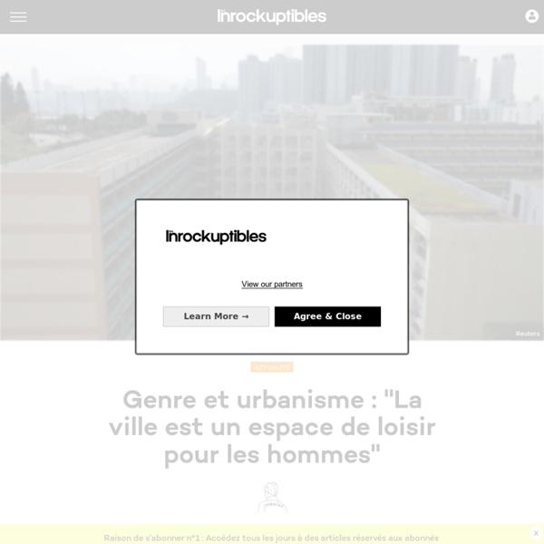 """Genre et urbanisme : """"La ville est un espace de loisir pour les hommes"""". Les Inrocks."""