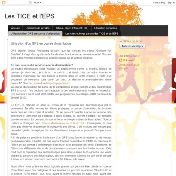 Les TICE et l'EPS: Utilisation d'un GPS en course d'orientation