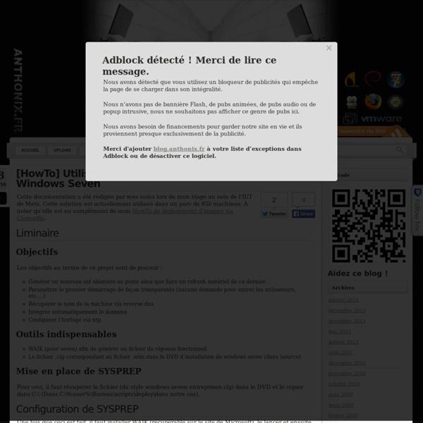 [HowTo] Utilisation de la solution SYSPREP sous Windows Seven « Anthonix.fr – High Tech/Informatique : Tutoriels & actualité, insolite, geek !