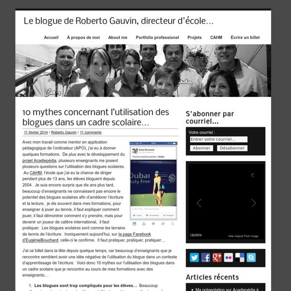 Le blogue de Roberto Gauvin – 10 mythes concernant l'utilisation des blogues dans un cadre scolaire…