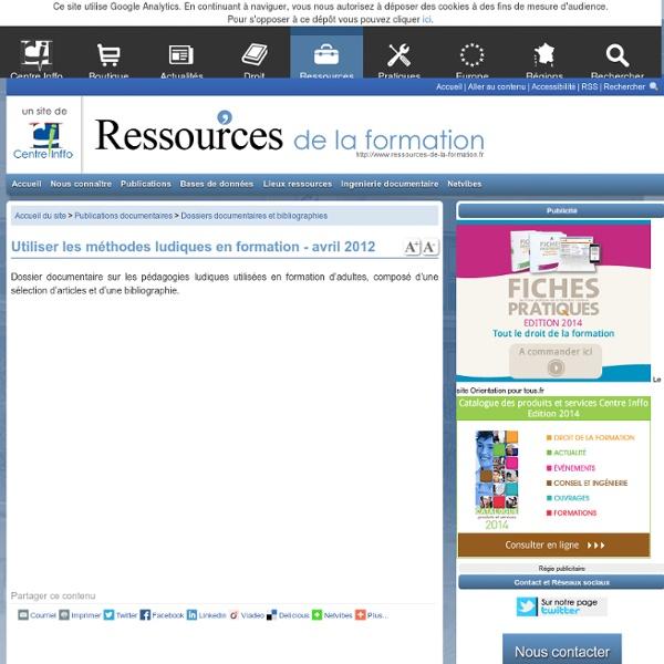Utiliser les méthodes ludiques en formation - avril 2012 - Centre Inffo : site des Ressources de la formation