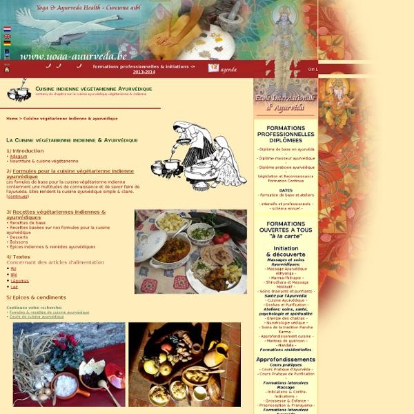 Cuisine végétarienne indienne: Résumé sur la cuisine ayurvédique végétarienne & indienne