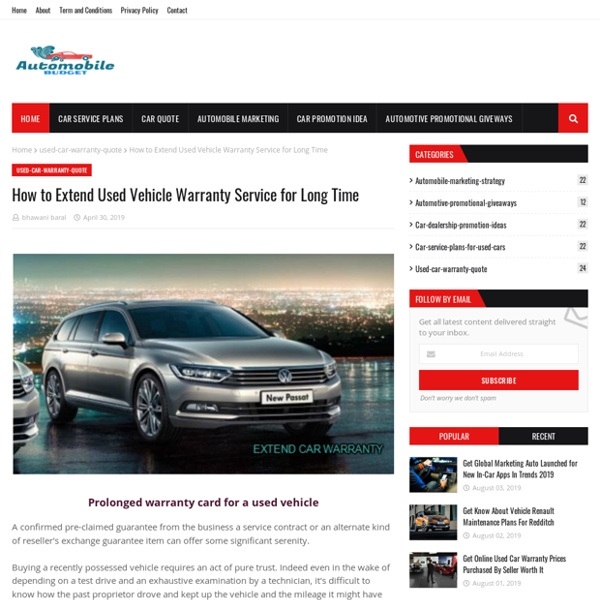 How to Extend Used Vehicle Warranty Service for Long Time