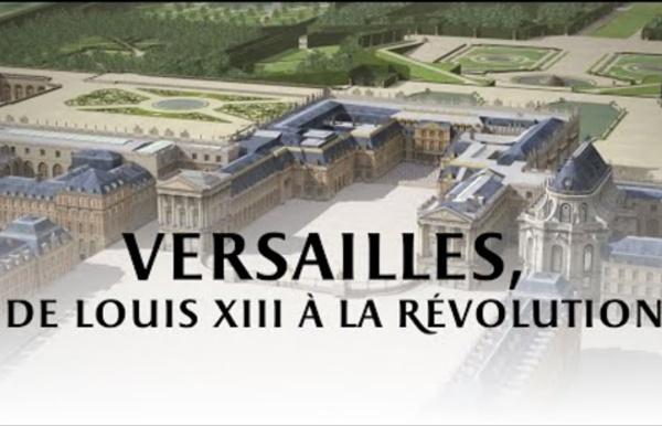 Versailles, de Louis XIII à la Révolution