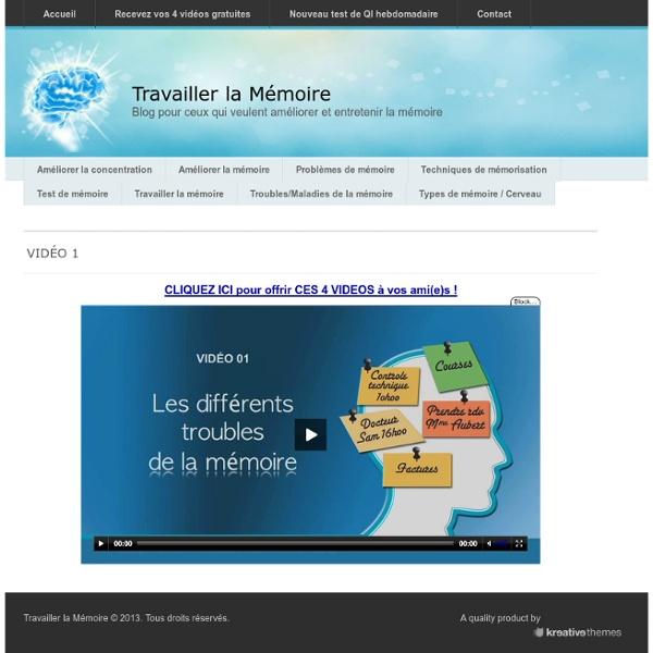 Vidéo 1 - Travailler la Mémoire Travailler la Mémoire