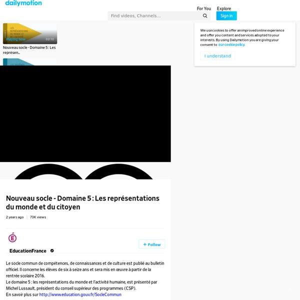 Nouveau socle - Domaine 5 : Les représentations du monde et du citoyen - vidéo dailymotion