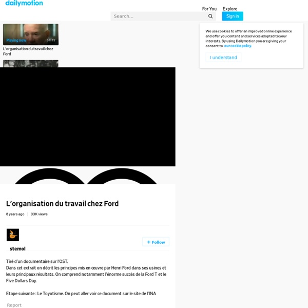 L'organisation du travail chez Ford - une vidéo Campus