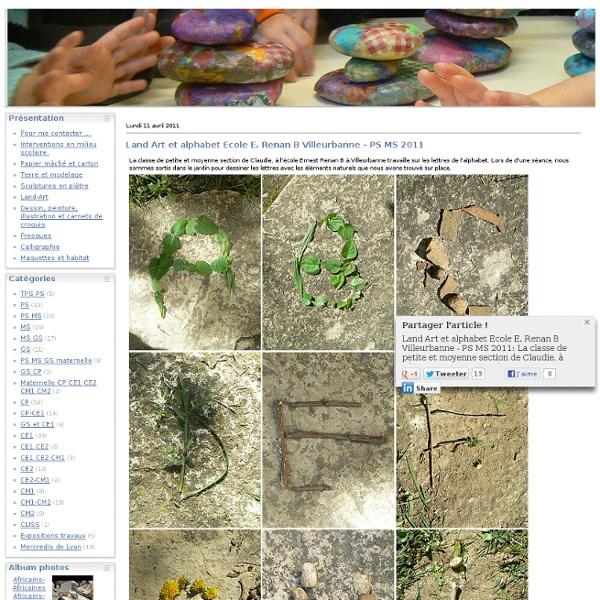 Land Art et alphabet Ecole E. Renan B Villeurbanne - PS MS 2011