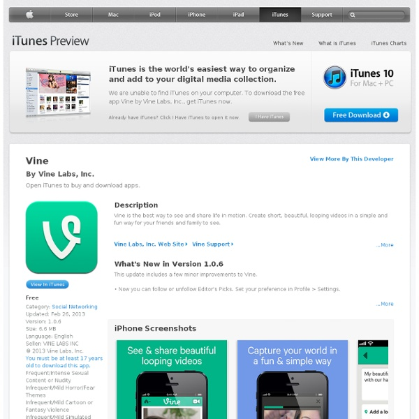 Vine for iPhone 3GS, iPhone 4, iPhone 4S, iPhone 5, iPod touch (3rd generation), iPod touch (4th generation), iPod touch (5th generation) and iPad on the iTunes App Store