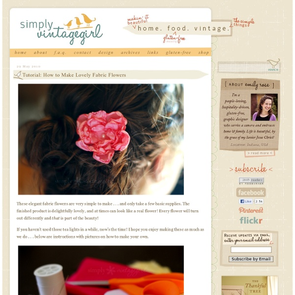 Simply Vintagegirl Blog » Blog Archive » Tutorial: How to Make Lovely Fabric Flowers