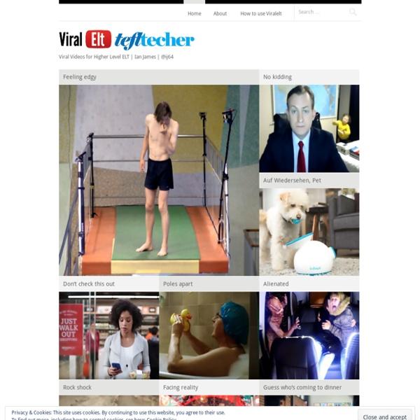 Viral Videos for Higher Level ELT
