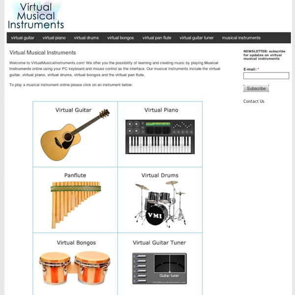 Virtual Musical Instruments: play the guitar, piano, drums and flute.