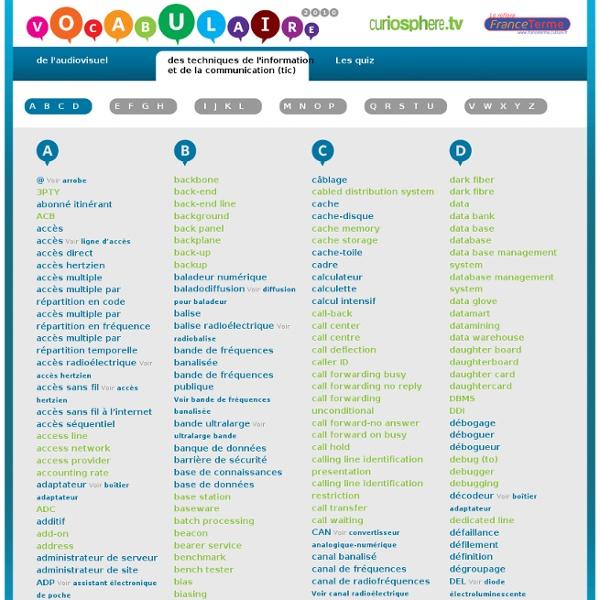 Vocabulaire 2010 des techniques de l'information et de la communication (tic) - A B C D - Curiosphère.tv