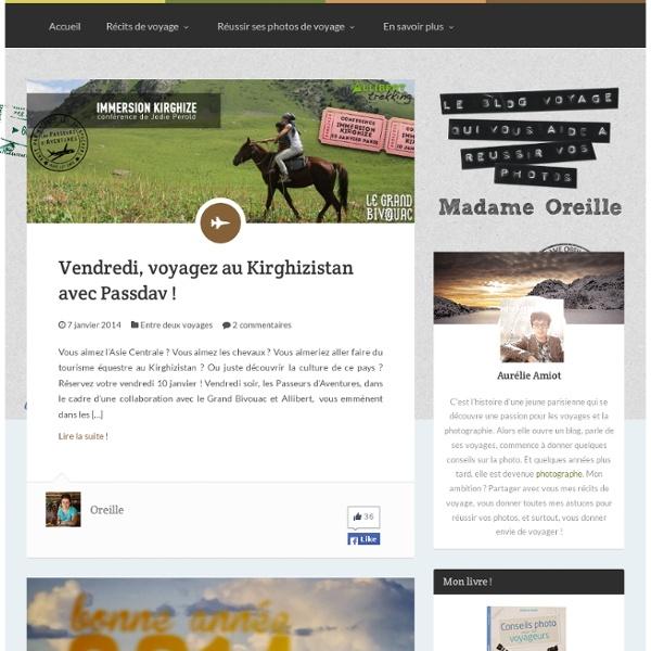 Le blog voyage et photo de Madame Oreille - photos, récits, vidéos