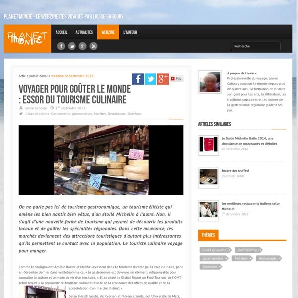 Voyager pour goûter le monde : essor du tourisme culinaire - Le webzine des voyages par Louise Gaboury