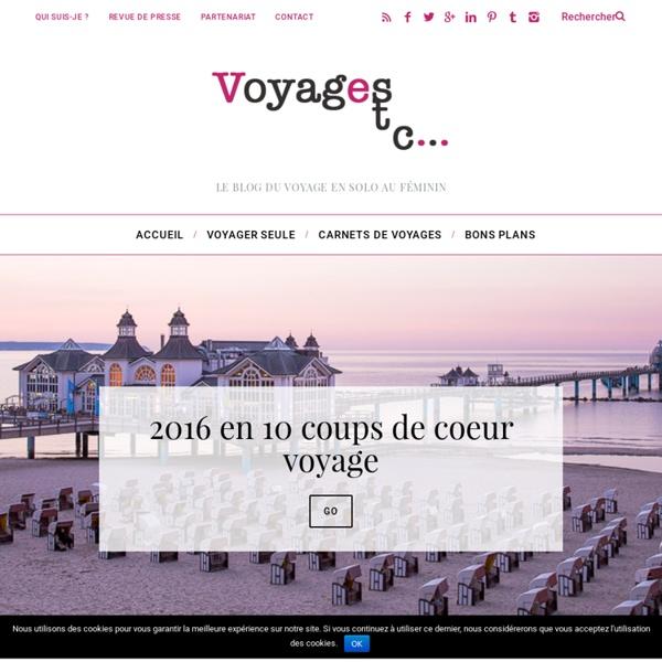 Voyages etc : le blog du voyage solo et des récits de voyageVoyages etc…