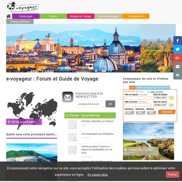 E-Voyageur : magazine voyage, forum, carnets voyage, photos, comparateur voyage, bons plans voyage