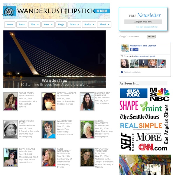 Wanderlust and Lipstick for Women's Travel: women-only tours, tips, travel stories, travel product reviews, blogs, articles and photos