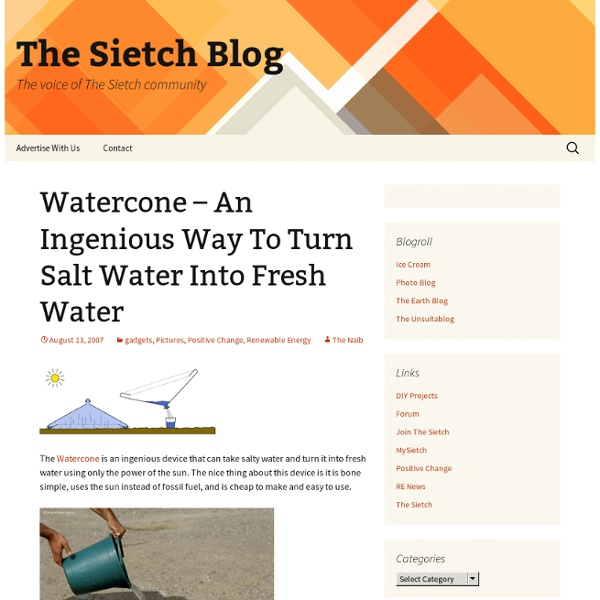 The Sietch Blog » Watercone - An Ingenious Way To Turn Salt Water Into Fresh Water