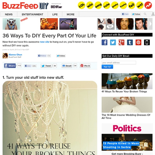 36 Ways To DIY Every Part Of Your Life