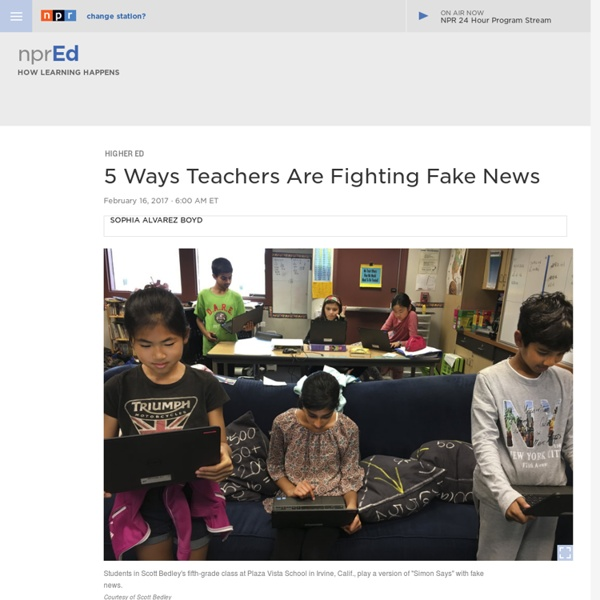 5 Ways Teachers Are Fighting Fake News : NPR Ed