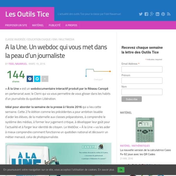 A la Une. Un webdoc qui vous met dans la peau d'un journaliste