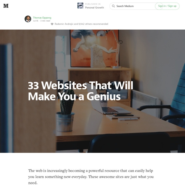 33 Websites That Will Make You a Genius — Personal Growth