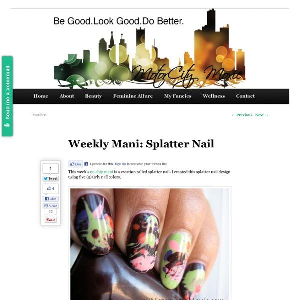 Weekly Mani: Splatter Nail-MotorCity Moxie