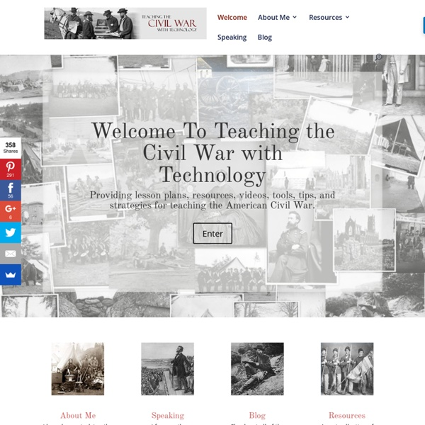 Teaching the Civil War with Technology. Ideas for teaching the Civil War