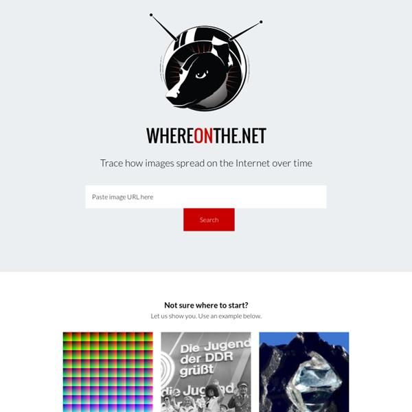 WhereOnThe.Net — Track how images spread on the Internet over time