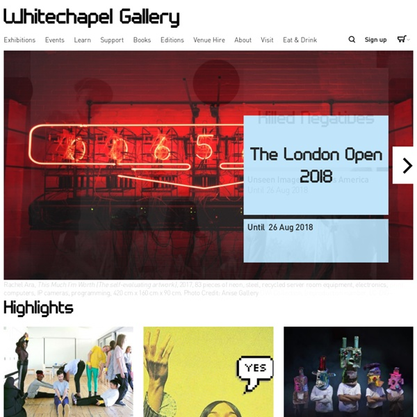 Whitechapel Gallery - the artists' gallery for everyone.