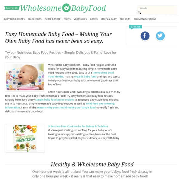 Make Fresh Baby Food, Healthy Homemade Baby Food is easy with new baby food recipes, solid food tips, baby nutrition & more!