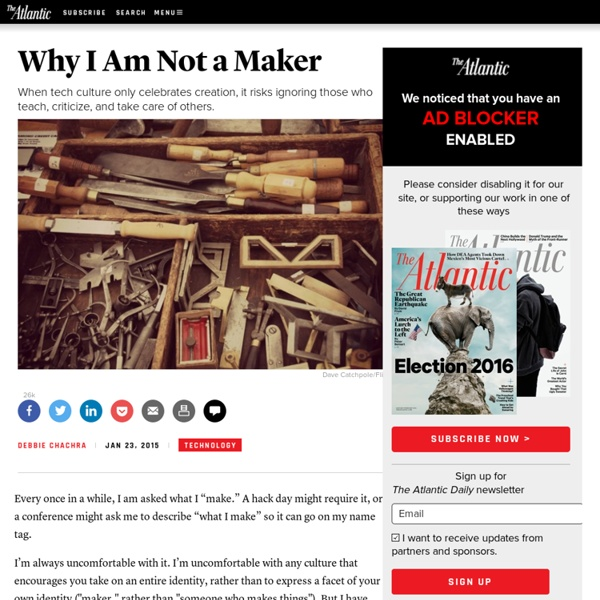 Why I Am Not a Maker - The Atlantic