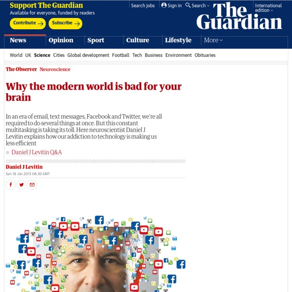 Why the modern world is bad for your brain