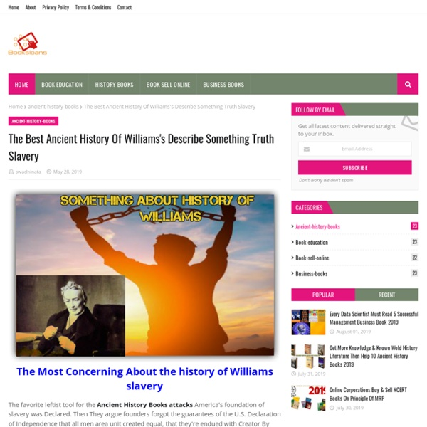 The Best Ancient History Of Williams's Describe Something Truth Slavery