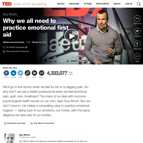Guy Winch: Why we all need to practice emotional first aid