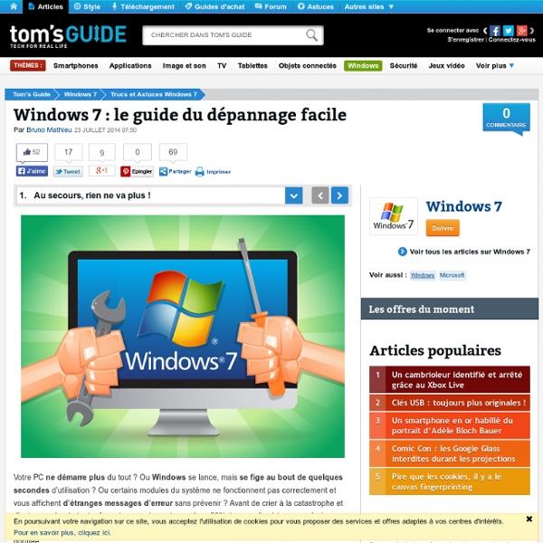 Windows 7 : le guide du dépannage facile - Au secours, rien ne va plus !