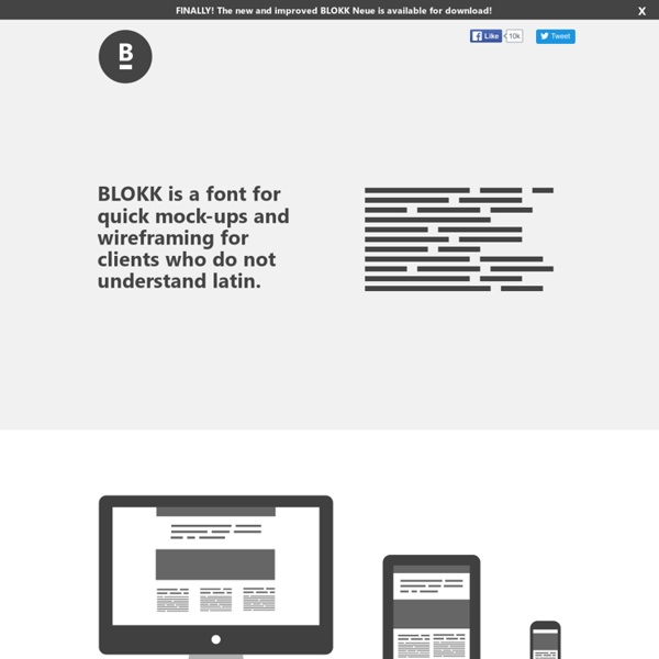 BLOKK font gives you a nice fill text for mock-ups and wireframing without the lorem ipsum. The new and better wireframing font.